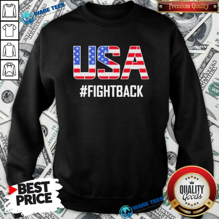 Official USA #fightback American Sweatshirt - Design by Waretees.com