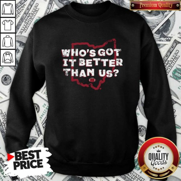 Official Who's Got It Better Than Us Sweatshirt - Design by Waretees.com