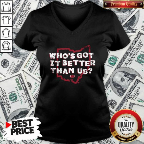 Official Who's Got It Better Than Us V-neck - Design by Waretees.com