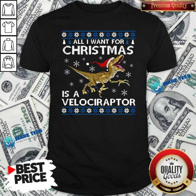 Original All I Want For Christmas Is A Velociraptor Dinosaur Shirt - Design by Waretees.com