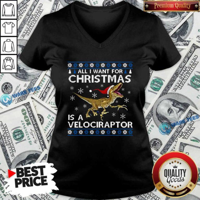 Original All I Want For Christmas Is A Velociraptor Dinosaur V-neck - Design by Waretees.com