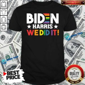 Original Biden Harris We Did It LGBT Shirt - Design by Waretees.com