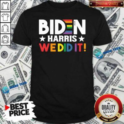 Original Biden Harris We Did It LGBT Shirt - Design by Waretees.com