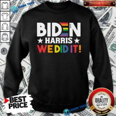 Original Biden Harris We Did It LGBT Sweatshirt - Design by Waretees.com