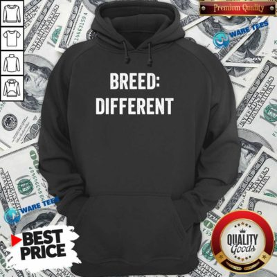 Breed Different Saying Built Cool Sarcasm Hoodie- Design by Waretees.com
