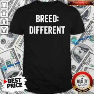 Breed Different Saying Built Cool Sarcasm Shirt- Design by Waretees.com