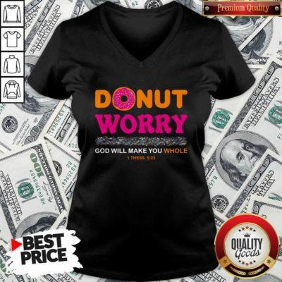 Donut Worry God Will Make You Whole V-neck - Design By Waretees.com