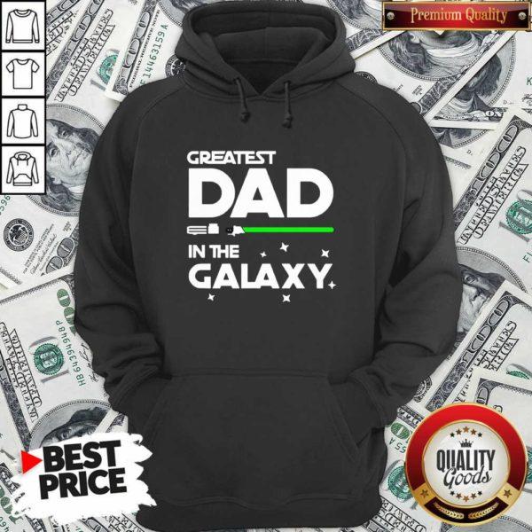 Original Greatest Dad In The Galaxy Hoodie - Design by Waretees.com
