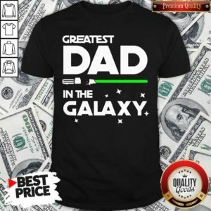 Original Greatest Dad In The Galaxy Shirt - Design by Waretees.com