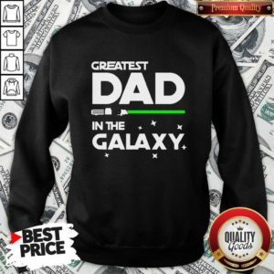 Original Greatest Dad In The Galaxy Sweatshirt - Design by Waretees.com