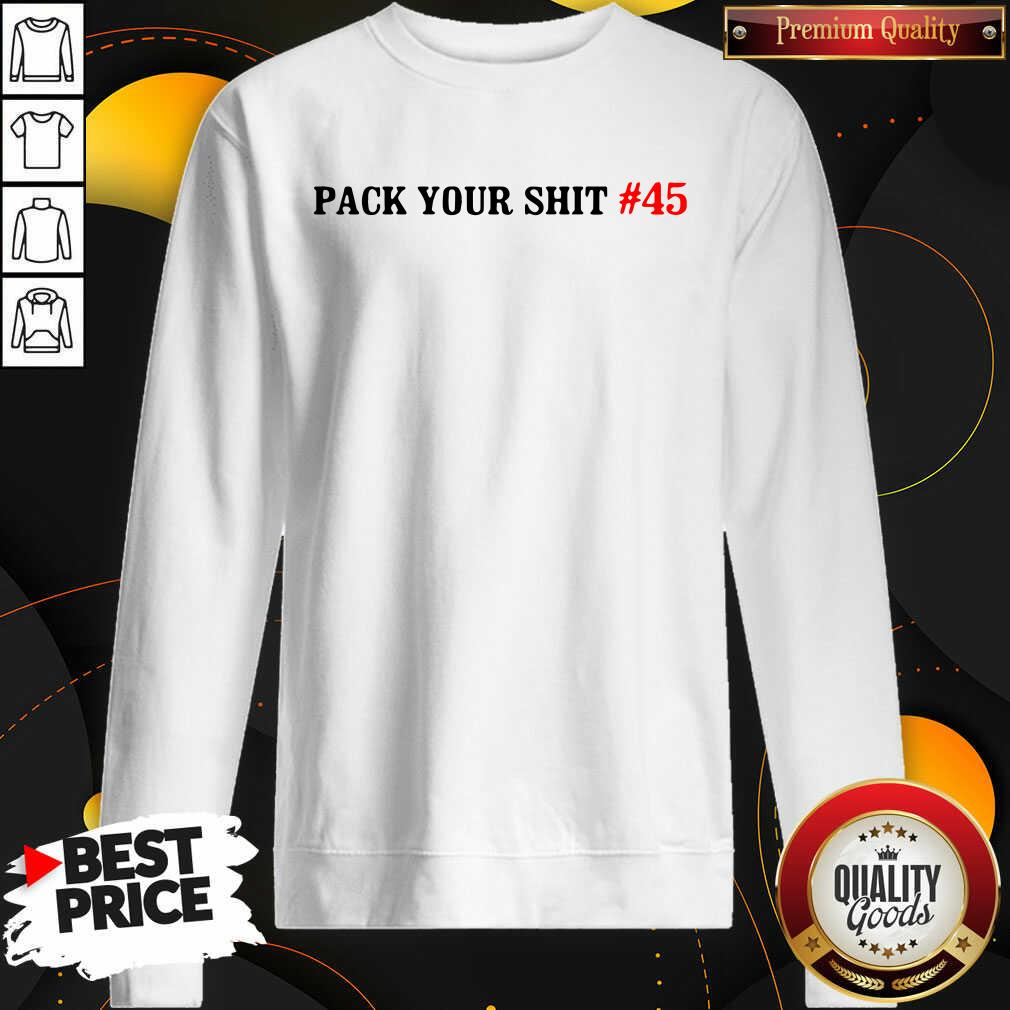 Original Pack Your Shit 45 Sweatshirt - Design by Waretees.com