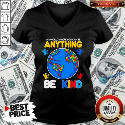Autism In A World Where You Can Be Anything Be Kind V-neck- Design by Waretees.com