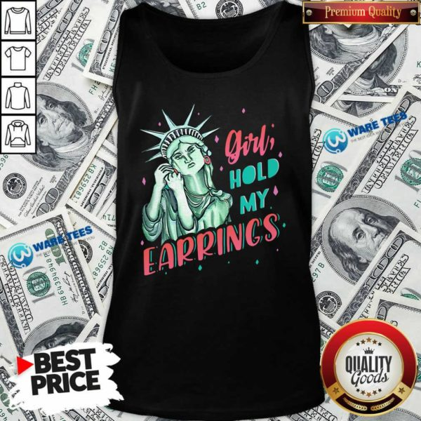 Feminist Nyc Statue Of Liberty Girl Hold My Earrings Anti Trump Tank-Top- Design by Waretees.com