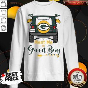 Perfect Green Bay Packers Meet Me In Green Bay Sweatshirt - Design by Waretees.com