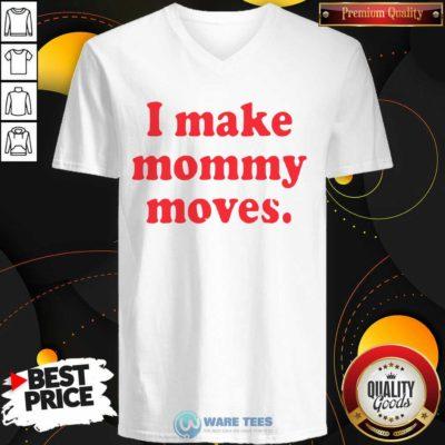 I Make Mommy Moves V-neck- Design by Waretees.com