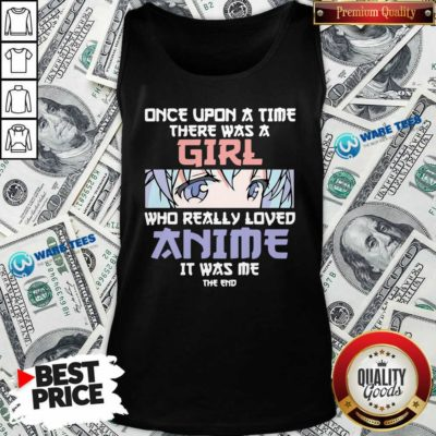 Once Upon A Time There Was A Girl Who Really Loved Anime Tank-Top- Design by Waretees.com