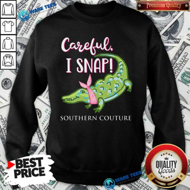 Premium Crocodylidae Mom Careful I Snap Southern Couture Sweatshirt - Design by Waretees.com