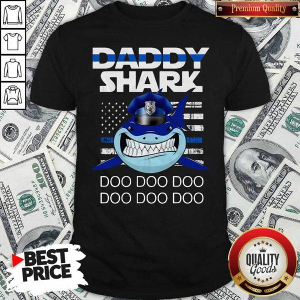 Daddy Shark Police Do Do Do Shirt - Design By Waretees.com