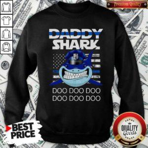 Daddy Shark Police Do Do Do Sweatshirt - Design By Waretees.com