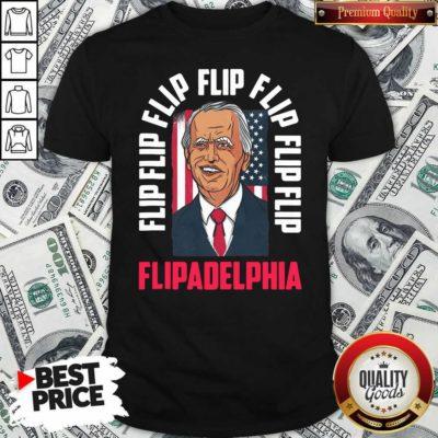 Flip Flip Flipadelphia Anti Trump Pro Biden Election American Flag Shirt - Design by Waretee.com