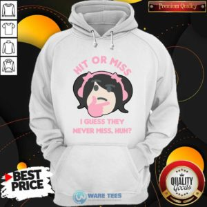 Premium Hit Or Miss I Guess They Never Miss Huh Nyan Nyan Cartoon Hoodie - Design by Waretees.com