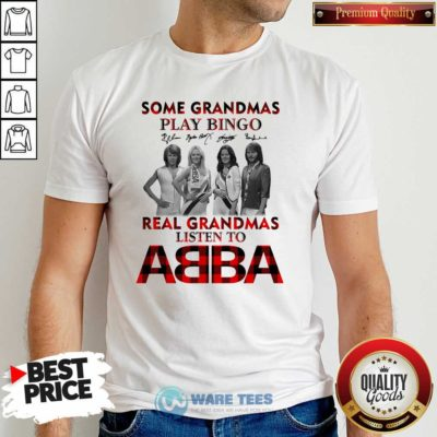 Plaid Some Grandmas Play Bingo Real Grandmas Listen To ABBA Signature Shirt- Design by Waretees.com