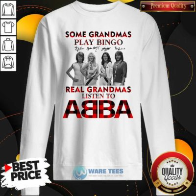Plaid Some Grandmas Play Bingo Real Grandmas Listen To ABBA Signature Sweatshirt- Design by Waretees.com