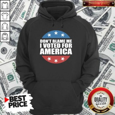 Don't Blame Me I Voted For America Republican Hoodie - Design by Waretee.com