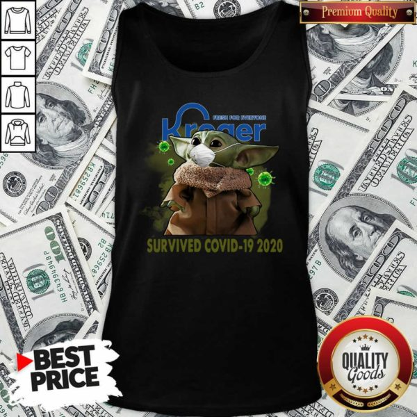 For Everyone Kroger Baby Yoda Survived Covid-19 2020 Tank Top - Design By Waretees.com