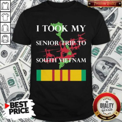 Pretty I Took My Senior Trip To South Vietnam Shirt - Design by Waretees.com