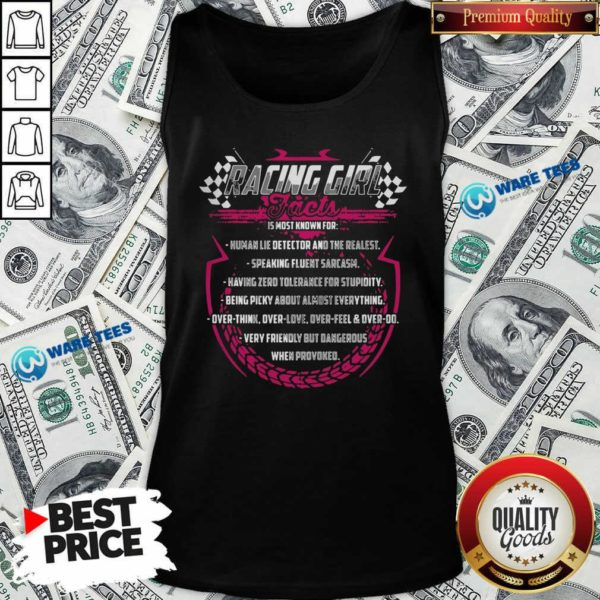 Racing Girl Jacts Is Most Known For Human Lie Detector And The Realest Tank Top - Design by Waretees.com