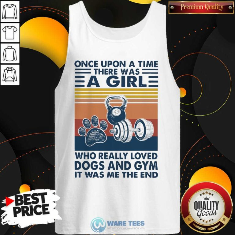 There Was A Girl Who Really Loved Dogs And Gym It Was Me The And Vintage Tank Top - Design by Waretees.com