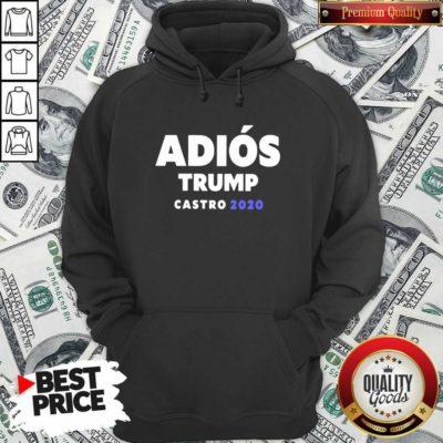 Top Adios Trump Castro 2020 Hoodie - Design by Waretees.com