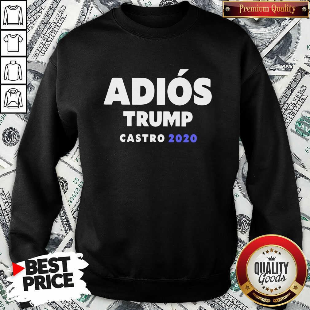 Top Adios Trump Castro 2020 Sweatshirt - Design by Waretees.com