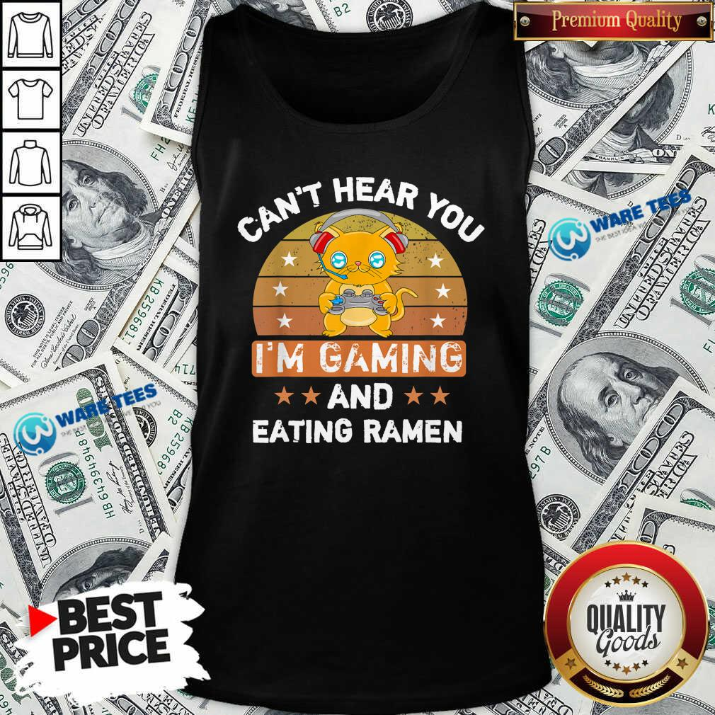 Can't Hear You I'm Gaming And Eating Ramen Vintage Tank-Top- Design by Waretees.com