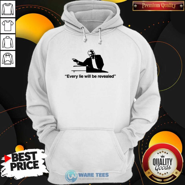 Every Lie Will Be Revealed Tee Hoodie- Design by Waretees.com