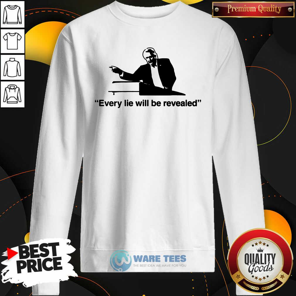 Every Lie Will Be Revealed Tee Sweatshirt- Design by Waretees.com