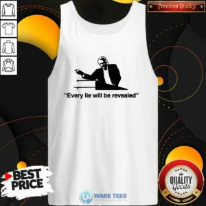 Every Lie Will Be Revealed Tee Tank-Top- Design by Waretees.com