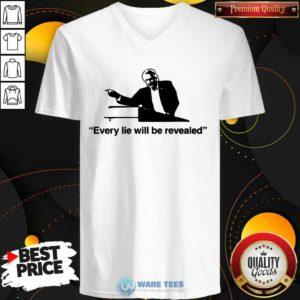 Every Lie Will Be Revealed Tee V-neck- Design by Waretees.com