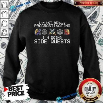 Top I'm Not really Procrastinating I'm Doing Side Quests RPG Dragons Sweatshirt - Design by Waretees.com
