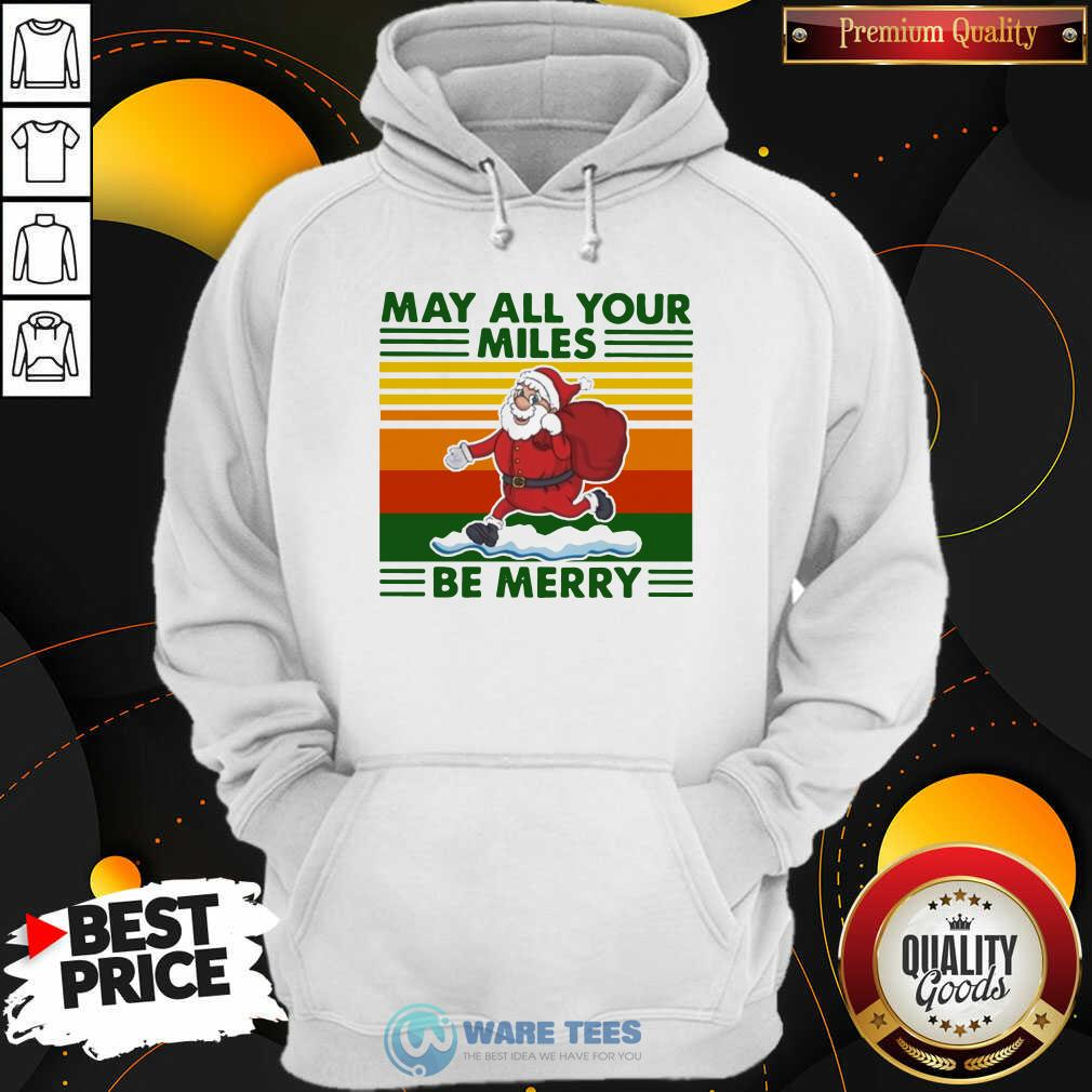 Santa Claus May All Your Miles Be Merry Vintage HoodieTop Santa Claus May All Your Miles Be Merry Vintage Hoodie- Design by Waretees.com