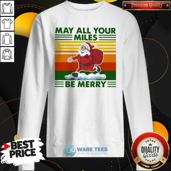 Santa Claus May All Your Miles Be Merry Vintage Sweatshirt- Design by Waretees.com