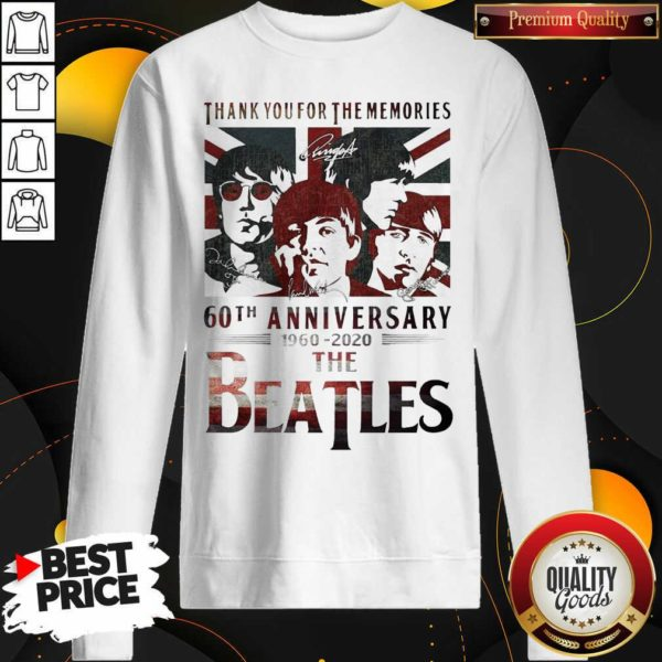 Top Thank You For The Memories 60th Anniversary 1960 2020 The Beatles Sweatshirt - Design by Waretees.com
