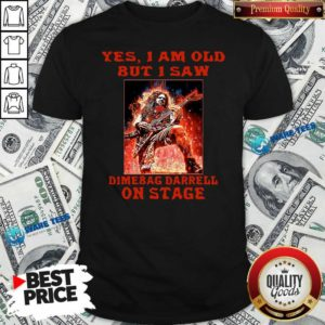 Top Yes I Am Old But I Saw Dimebag Darrell On Stage Shirt - Design by Waretees.com