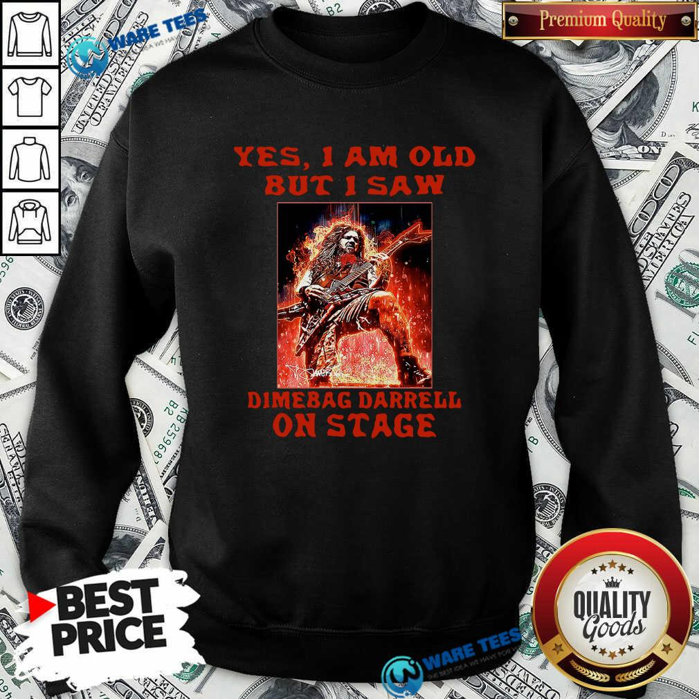 Top Yes I Am Old But I Saw Dimebag Darrell On Stage Sweatshirt - Design by Waretees.com