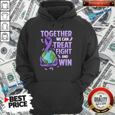 We Can Treat Together Fight And Win World Cancer Day Cancer Awareness Fight Against Cancer Hoodie - Design by Waretees.com