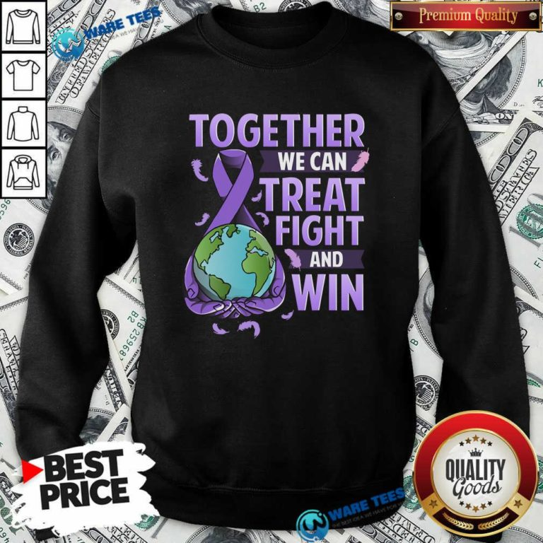 We Can Treat Together Fight And Win World Cancer Day Cancer Awareness Fight Against Cancer Sweatshirt - Design by Waretees.com