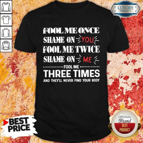 Amused Once Shame You Fool Me Twice 1 Shirt