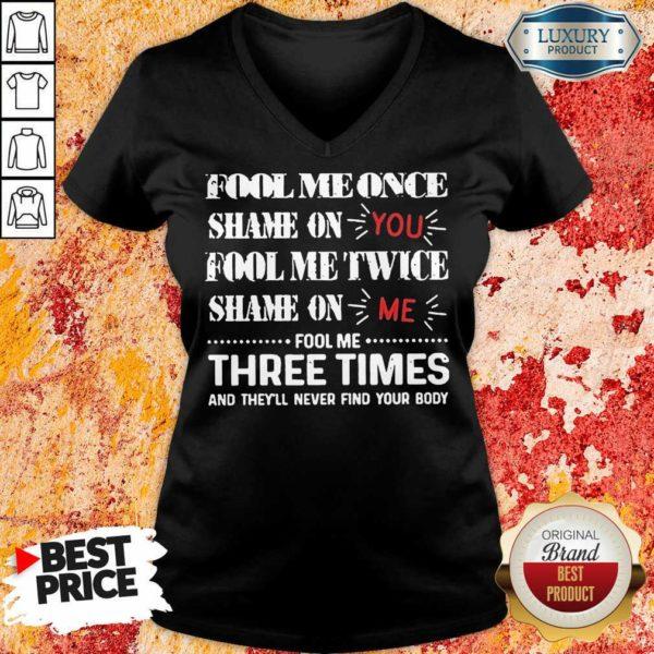 Amused Once Shame You Fool Me Twice 1 V-neck