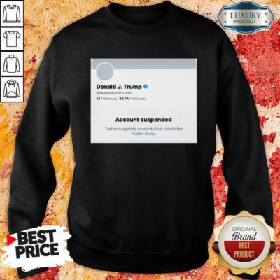 AngryTrump Account Threatens 1 Ban Sweatshirt
